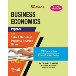 Bharat's Business Economics for CS Foundation June 2019 Exam [New Syllabus] by Dr. Vishal Saxena |Exam Cracker Series